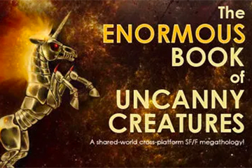Enormous Book of Uncanny Creatures